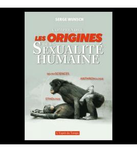 COMPRENDRE LES ORIGINES DE LA SEXUALITE HUMAINE