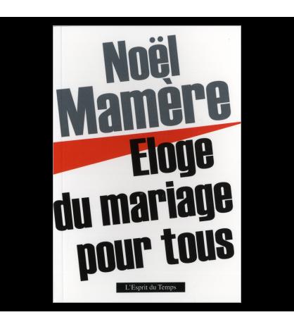 ÉLOGE DU MARIAGE POUR TOUS