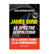 JAMES BOND DANS LE SPECTRE GEOPOLITIQUE