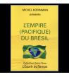 L'EMPIRE (PACIFIQUE) DU BRESIL