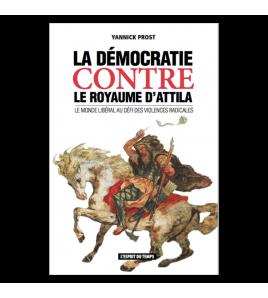 LA DÉMOCRATION CONTRE LE ROYAUME D'ATTILA