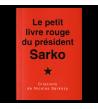LE PETIT LIVRE ROUGE DU PRÉSIDENT SARKO