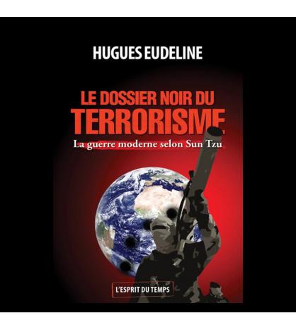 LES DOSSIERS NOIRS DU TERRORISME