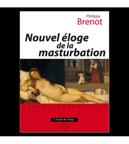 NOUVEL ÉLOGE DE LA MASTURBATION