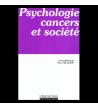 PSYCHOLOGIE CANCERS ET SOCIETE