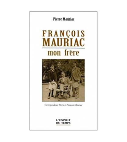 François Mauriac, mon frère