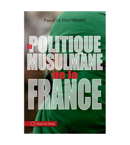 La politique musulmane de la France