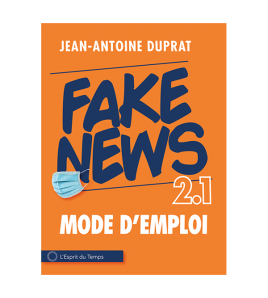 Fake News 2.1, mode d'emploi