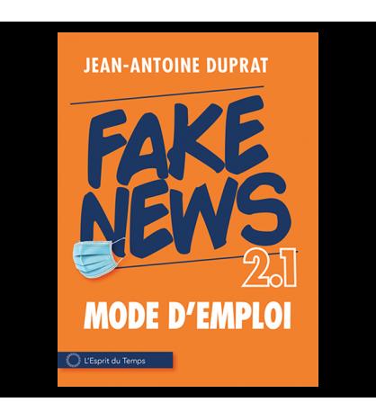 Fake News 2.1, mode d'emploi